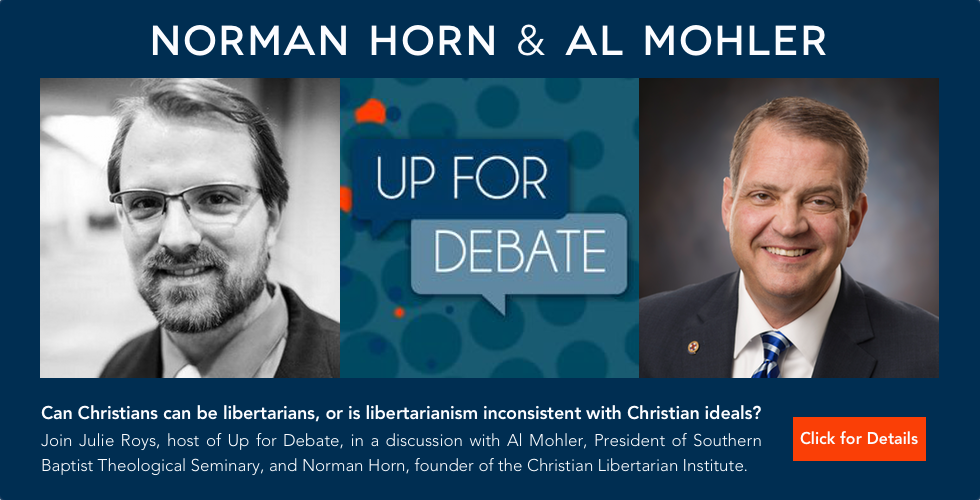 Up For Debate – Christian Libertarianism And Al Mohler